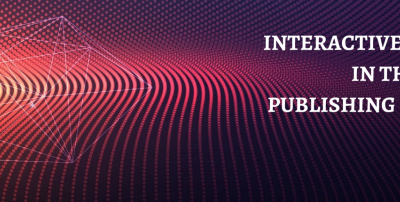 INTERACTIVE CONTENT IN THE PUBLISHING INDUSTRY
